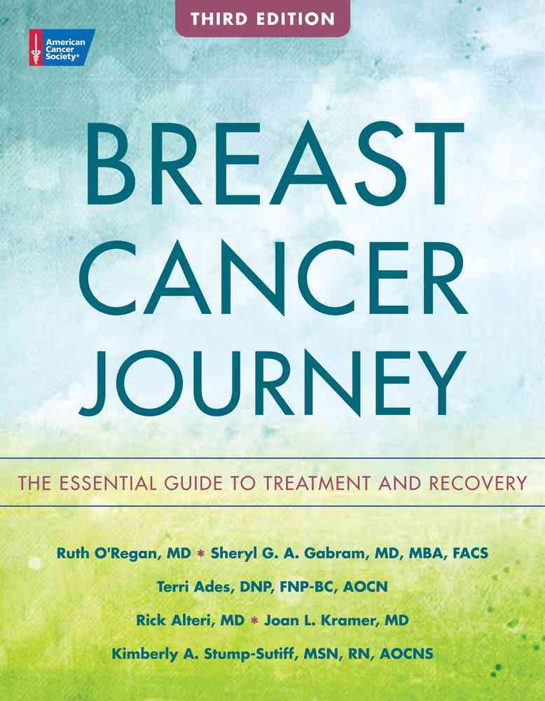 Breast Cancer Journey By O'regan, Ruth (EDT)/ Gabram, Sheryl G. A. (EDT)/ Ades, Terri (EDT)/ Alteri, Rick (EDT)/ Kramer, Joan L. (EDT)